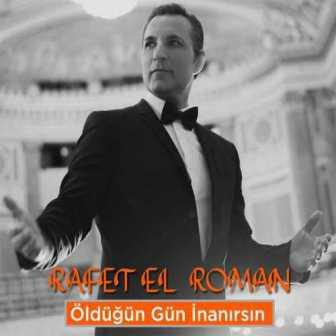 0000 e1603722356700 - دانلود آهنگ رافت الرمان اولدوغون گون اینانیرسین Rafet El Roman Oldugun Gun Inanirirsin