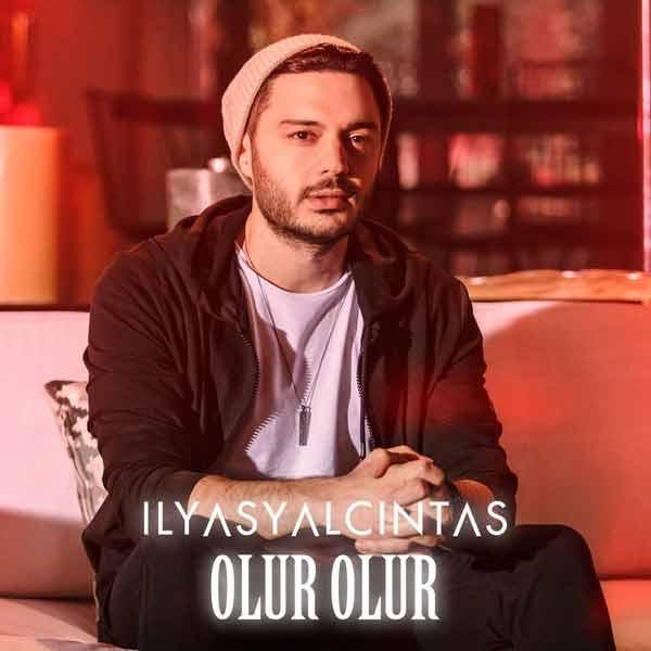 Ilyas Yalcintas Olur Olur - دانلود آهنگ الیاس یالچینتاش اولور اولور