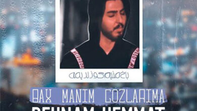 Music Torki Behnam Hemmat Bax Manim Gozlarime 390x220 - دانلود آهنگ ترکی بهنام همت باخ منیم گوزلریمه