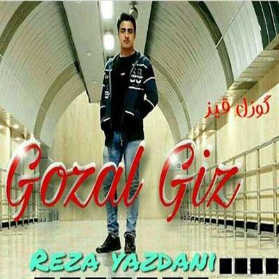 Music Torki Reza Yazdani Gozal Giz - دانلود آهنگ ترکی رضا یزدانی گوزل قیز