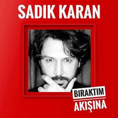 Sadik Karan Biraktim Akisina e1589739886499 - دانلود آهنگ سادیک کاران بیراکتیم آکیشینا Sadik Karan Biraktim Akisina (صوتی 320)