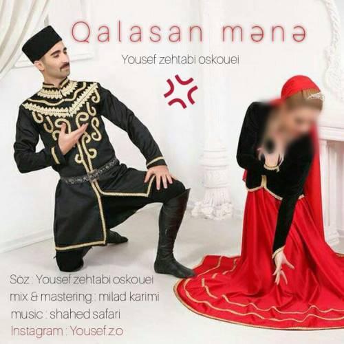 Yousef Zehtabi Oskuei Qalasan Mana - دانلود آهنگ جدید یوسف زهتابی اسکوئی به نام قالاسان منه