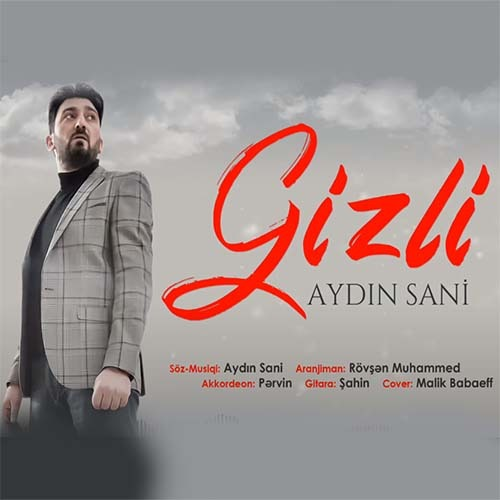 aydin sani gizli  - » دانلود آهنگ ترکی آیدین سانی به نام گیزلی
