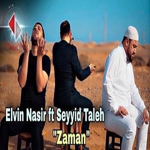 elvin nasir ft seyyid taleh  zaman - » دانلود آهنگ ترکی الوین نصیر و سید طالع بنام زامان
