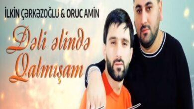 Ilkin Cerkezoglu ft Oruc Amin Deli Elinde Qalmisam 390x220 - دانلود آهنگ ترکی دلی الینده قالمیشام از ایلکین چرکزاوغلو و اروج آمین