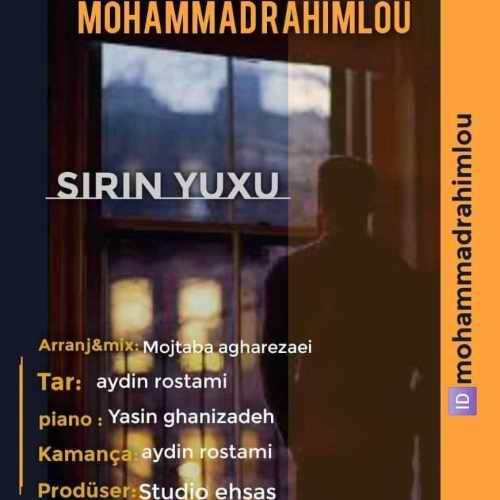 Mohammad Rahimlou Sirin Yuxu - دانلود آهنگ جدید محمد رحیملو بنام شیرین یوخو
