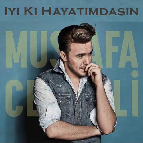 """Mustafa Ceceli Iyi Ki Hayatimdasin - آهنگ مصطفی ججلی ایکی حایاتیم داسین"""" ♬iyi ki hayatımdasın♬ پردانلود ترین موزیک"""
