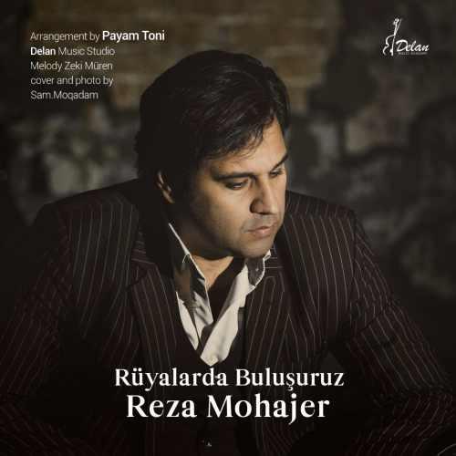 Reza Mohajer Ruyalarda Bulusuruz - دانلود آهنگ جدید رضا مهاجر بنام رویالاردا بولوشوروز