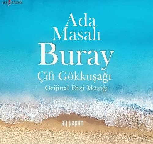 buray cift gokkusagi 500x470 - دانلود اهنگ بورای در تیتراژ سریال داستان جزیره