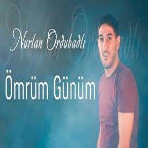 nurlan ordubadli  omrum gunum - دانلود آهنگ ترکی نورلان اوردوبادلی بنام عمروم گونوم