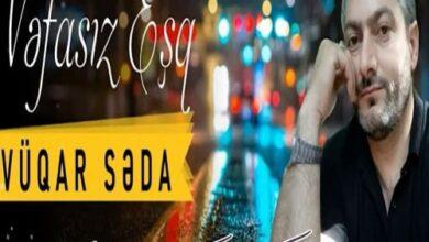 Vuqar Seda Vefasiz esq 390x220 - دانلود آهنگ ترکی وفاسیز عشق از وقار صدا