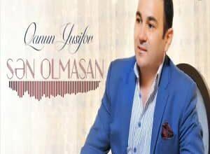 qanun yusifov   sen olmasan 300x220 - دانلود آهنگ ترکی قانون یوسف اف بنام سن اولماسان