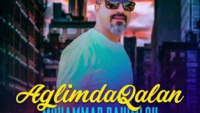 Mohammad Rahimlou Aglimda Galan 390x220 - دانلود آهنگ جدید محمد رحیملو بنام آغلیمدا قالان